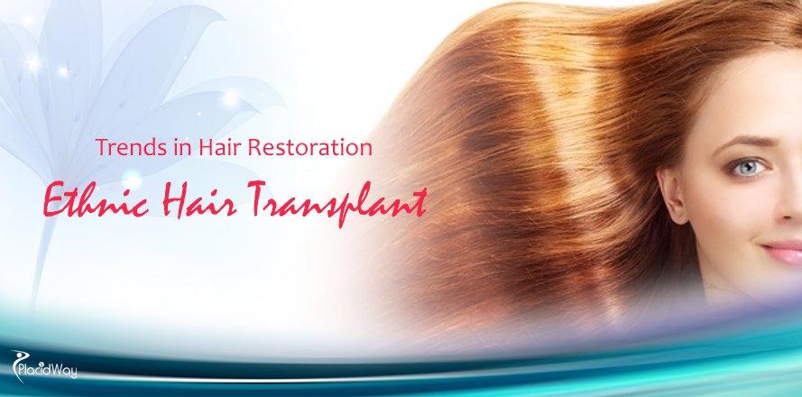 Trends in Hair Restoration - Ethnic Hair Transplant
