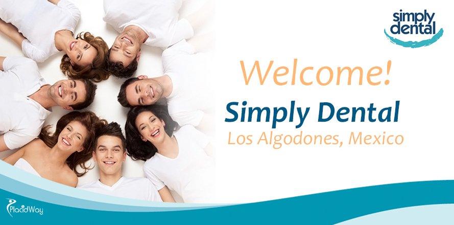 Dental Care, Dental Implants, Simply Dental in Los Algodones, Mexico