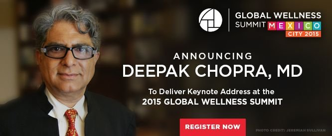 Dr. Deepak Chopra, Global Wellness Summit (GWS), Mexico