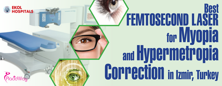 Ekol - Femtosecond Laser for Myopia and Hypermetropia Correction in Izmir, Turkey