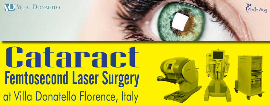 Cataract Femtosecond Laser Surgery at Villa Donatello Florence, Italy