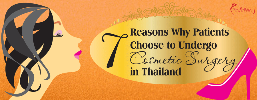 7 Reasons Why Patients Choose to Undergo Cosmetic Surgery in Thailand