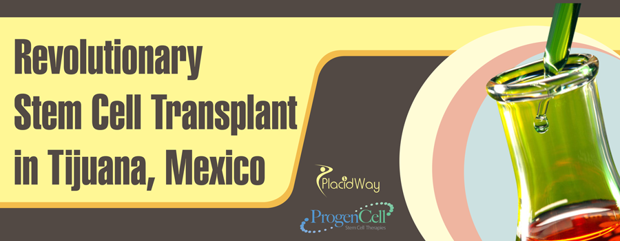Revolutionary Stem Cell Transplant in Tijuana, Mexico