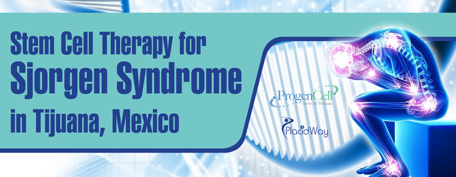 Stem Cell Therapy for Sjorgen Syndrome in Tijuana, Mexico