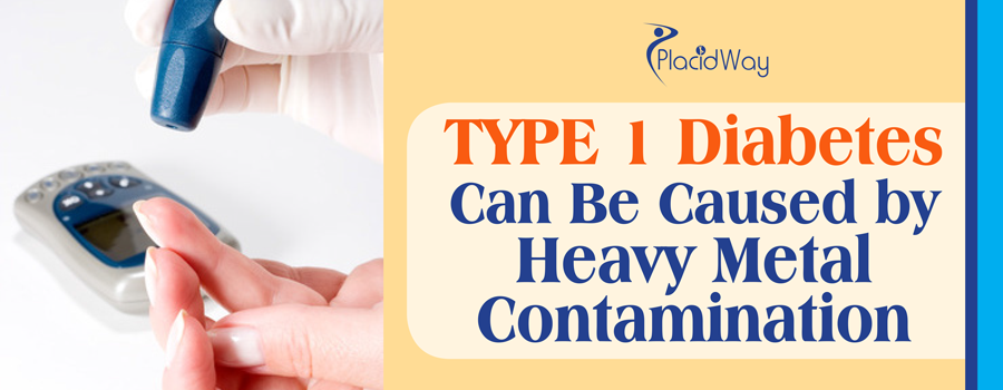 Type 1 Diabetes Can Be Caused by Heavy Metal Contamination