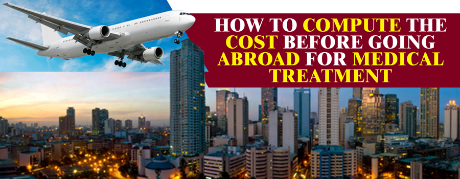How to compute the cost before going abroad for medical treatment