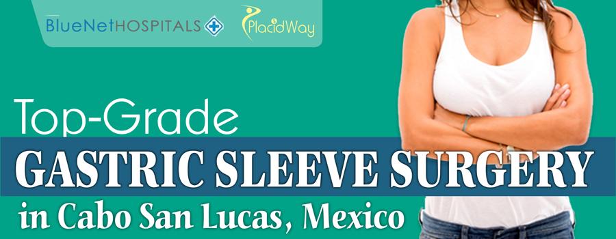 Top-Grade Gastric Sleeve Surgery in Cabo San Lucas, Mexico
