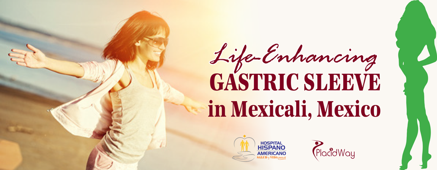 Life-Enhancing Gastric Sleeve in Mexicali, Mexico