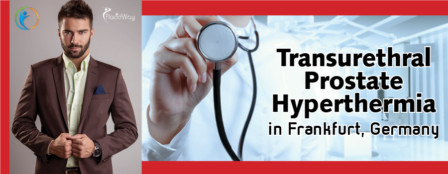 Transurethral Prostate Hyperthermia in Frankfurt, Germany