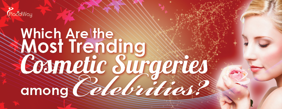 Trending Cosmetic Surgeries among Celebrities