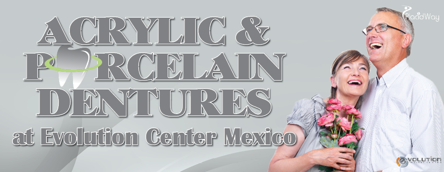 Acrylic and Porcelain Dentures in Evolution Center Mexico