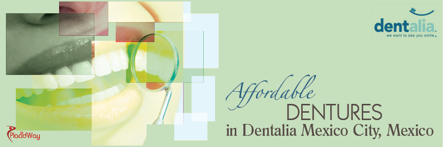 Affordable Dentures in  Dentalia Mexico City, Mexico