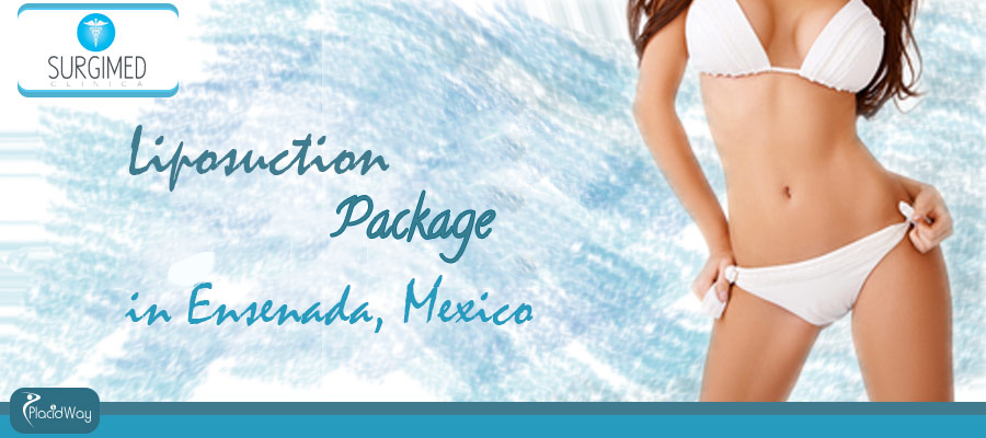 Liposuction package in Ensenada, Mexico