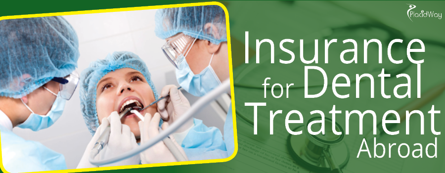 Insurance for Dental Treatment Abroad