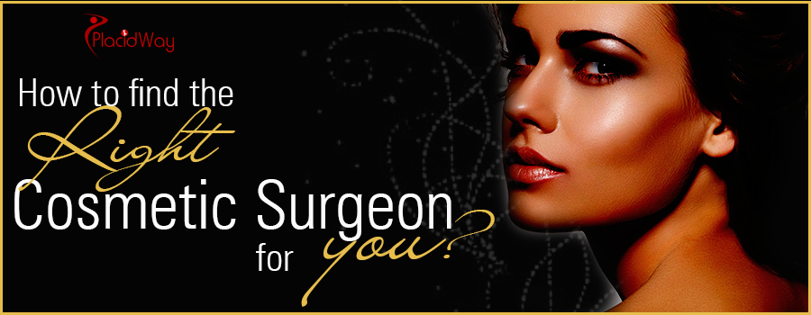 How to find the Right Cosmetic Surgeon for You