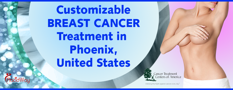 Customizable Breast Cancer Treatment in Phoenix, United States
