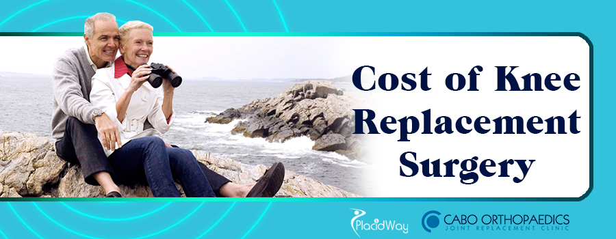 Cost of Knee Replacement Surgery in Cabo San Lucas, Mexico