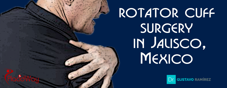 Rotator Cuff Surgery in Jalisco, Mexico