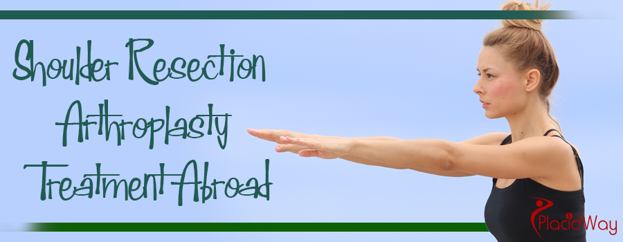 Shoulder Resection Arthroplasty Treatment Abroad