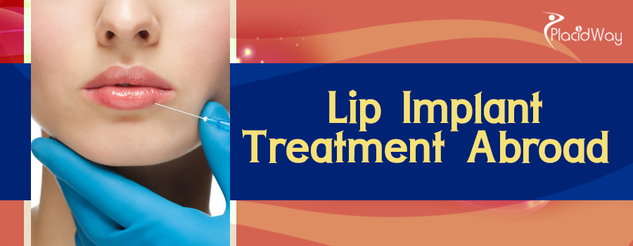 Lip Implant Treatment Abroad