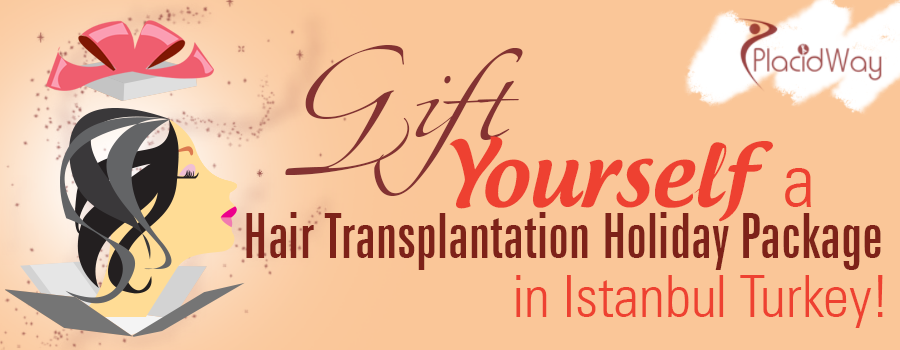 Gift Yourself a Hair Transplantation Holiday Package in Istanbul, Turkey!