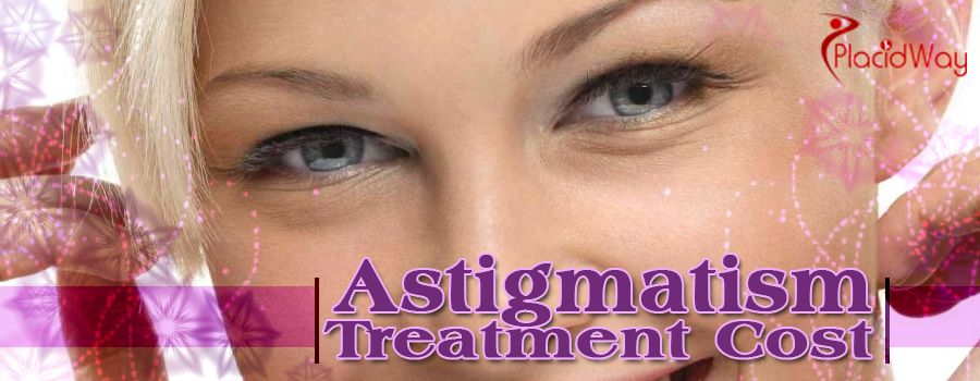 Astigmatism Treatment Cost Abroad