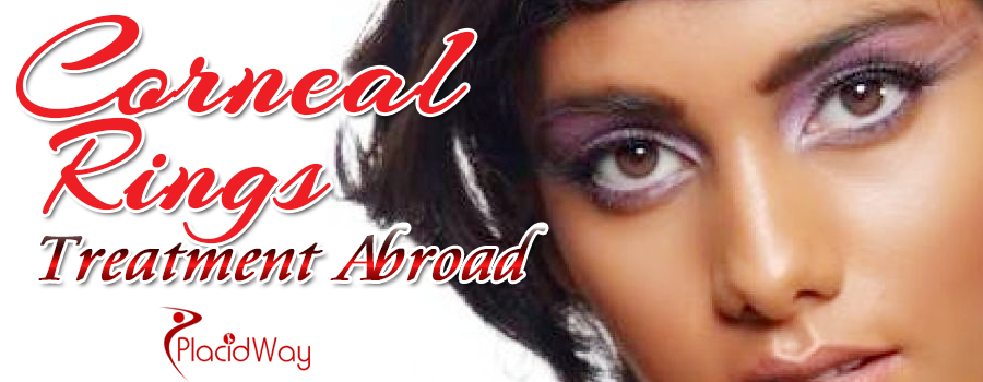 Corneal Rings Treatment Abroad