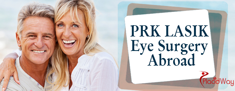 PRK LASIK Eye Surgery Abroad