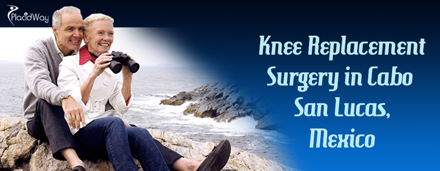 Knee Replacement Surgery in Cabo San Lucas Mexico