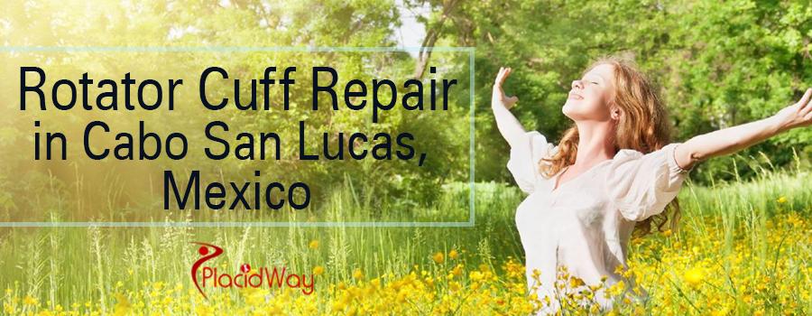 Rotator Cuff Repair in Cabo San Lucas Mexico
