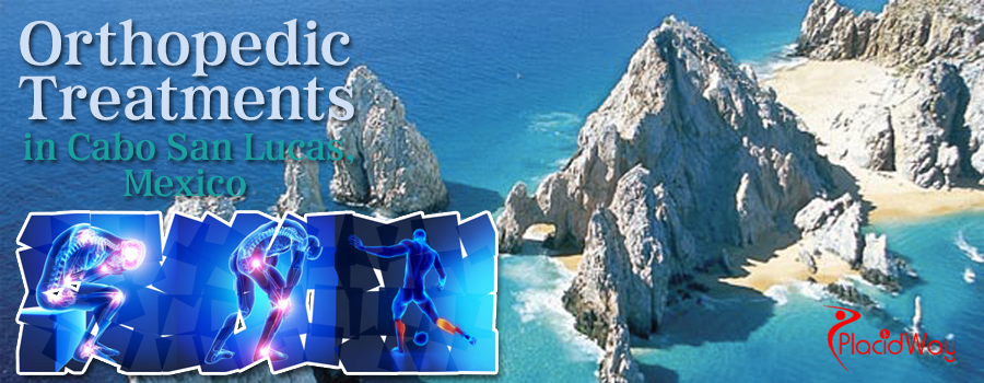 Orthopedic Treatments in Cabo San Lucas, Mexico
