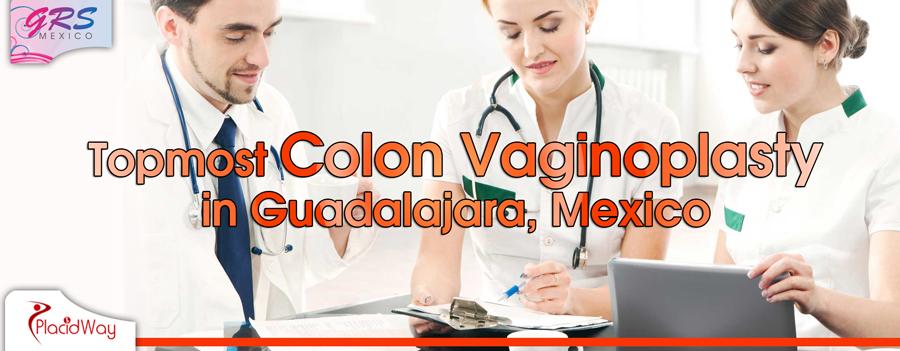 Topmost Colon Vaginoplasty in Guadalajara, Mexico