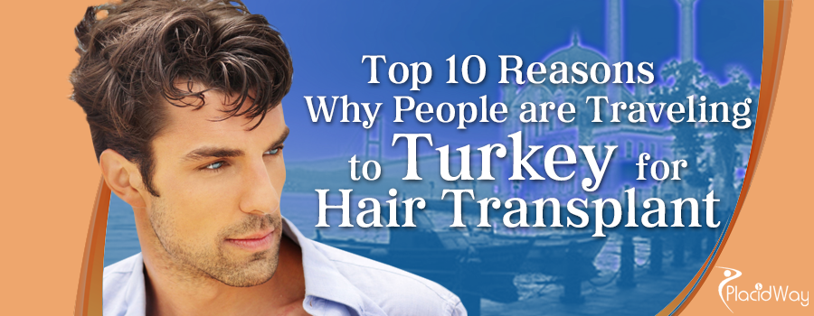 Top 10 Reasons Why People are Traveling to Turkey for Hair Transplant