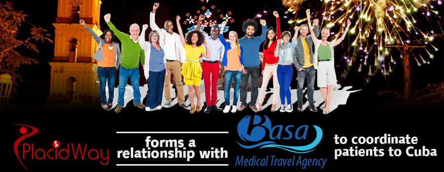 PlacidWay forms a relationship with Basa Medical Travel agency to coordinate patients to Cuba