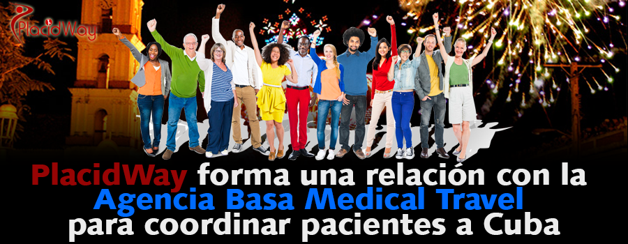 PlacidWay forms a relationship with the Basa Medical Travel Agency to coordinate patients to Cuba