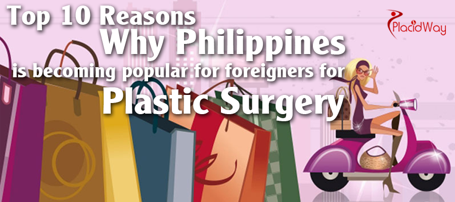 Philippines is becoming popular for foreigners for Plastic Surgery