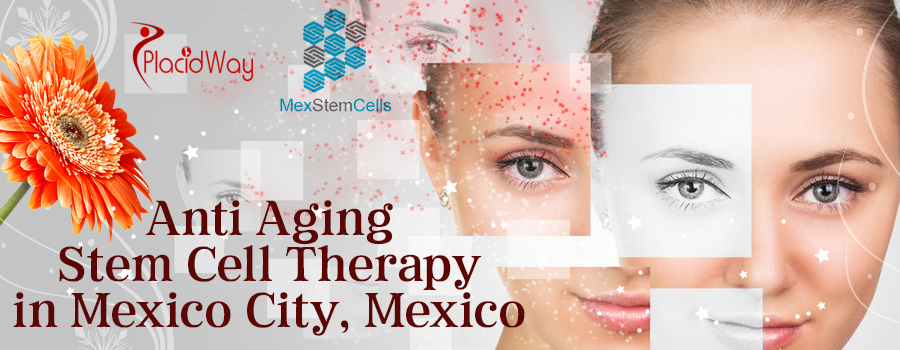 Anti Aging Stem Cell Therapy in Mexico City, Mexico