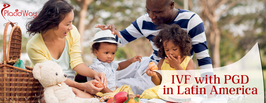 IVF with Pre-Implantation Genetic Diagnosis in Latin America