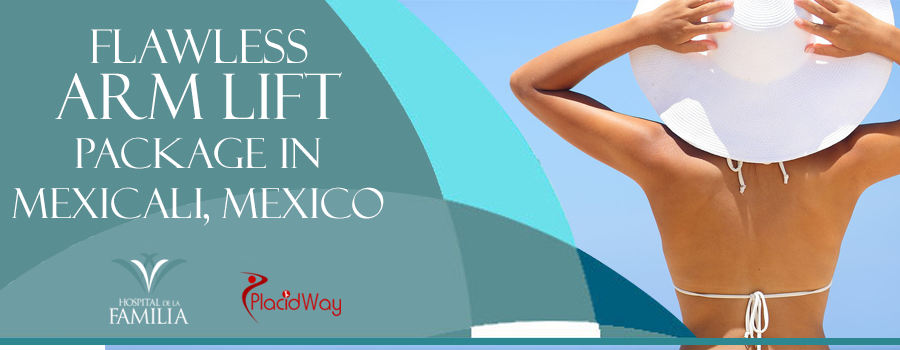 Flawless Arm Lift Package in Mexicali Mexico