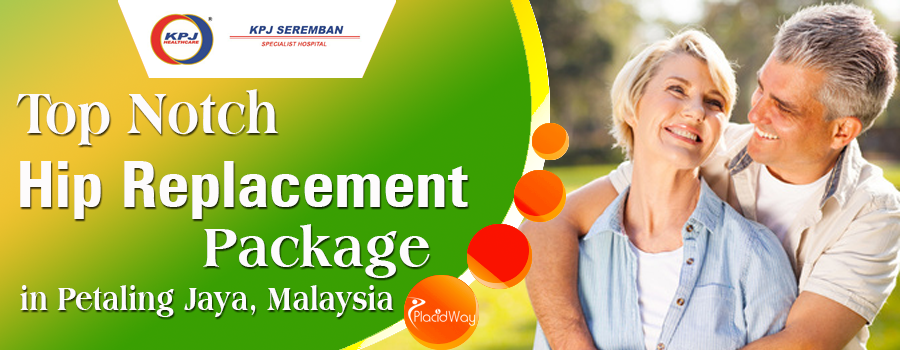 Top Notch Hip Replacement Package in Petaling Jaya Malaysia