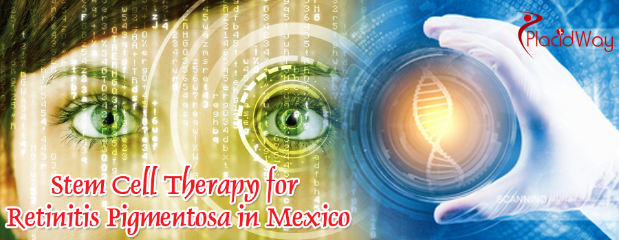 STEM CELL THERAPY for Retinitis Pigmentosa in Mexico