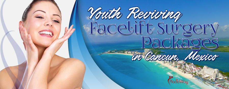 Facelift Surgery Packages in Cancun Mexico