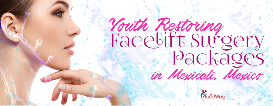 Facelift Surgery Packages in Mexicali, Mexico
