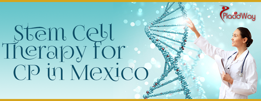 Cerebral Palsy in Mexico, Stem Cell Treatment for Cerebral Palsy