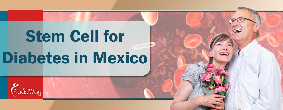 Stem Cell Therapy for Diabetes Treatments Abroad, Mexico, Stem Cell Therapies