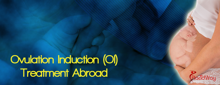 Ovulation Induction (OI) Therapy Abroad