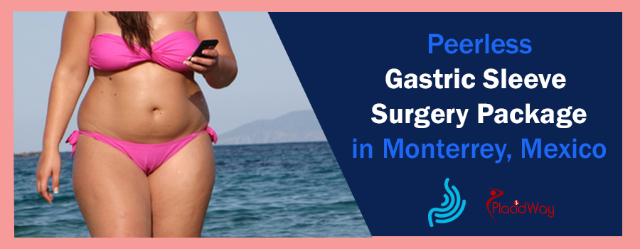 Gastric Sleeve Surgery Package in Monterrey, Mexico