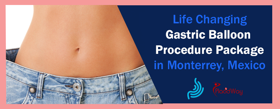 Life Changing Gastric Balloon Procedure Package in Monterrey, Mexico