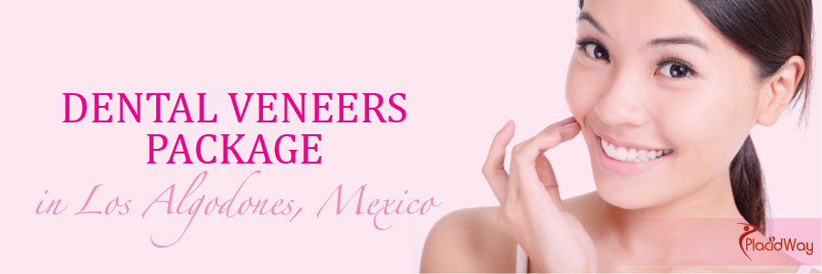 Dental Veneers Packages in Los Algodones, Mexico