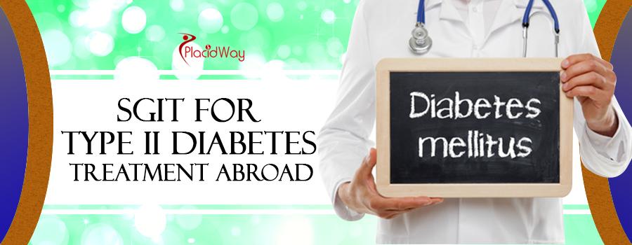 SGIT for Type II Diabetes Treatment Abroad